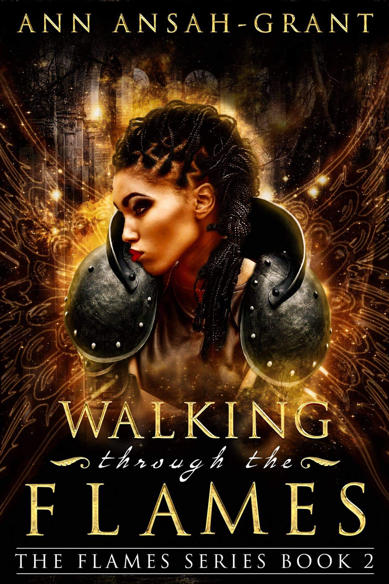 Walking Through the Flames: The Flames Series Book 2